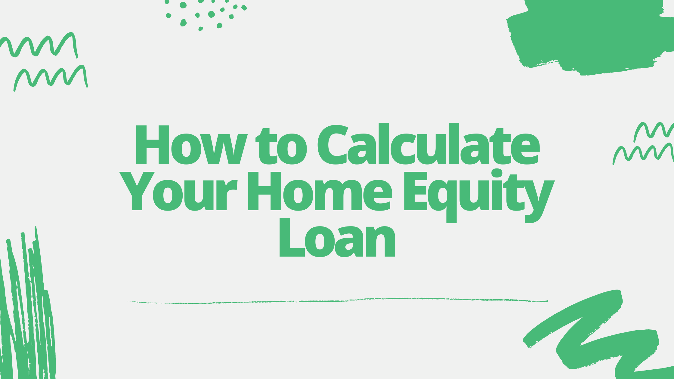 How to Calculate a Home Equity Loan Blog Banner