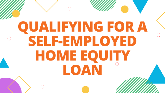 Qualifying for a home equity loan as self-employed blog banner