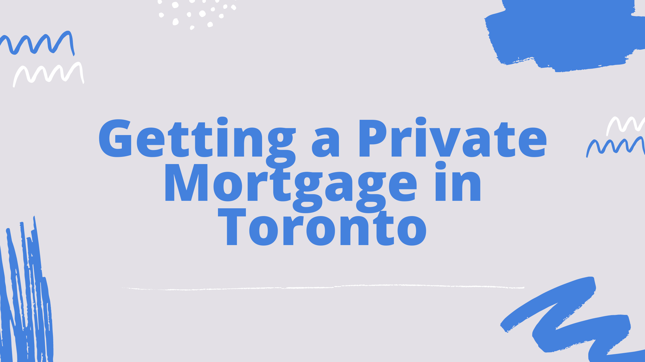 Getting a private mortgage in Toronto blog banner