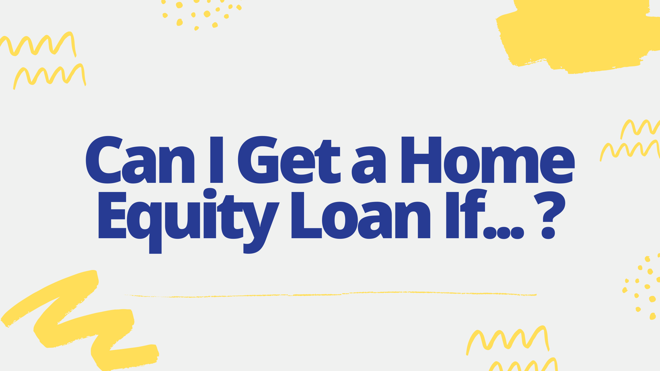 can I get a home equity loan if blog banner