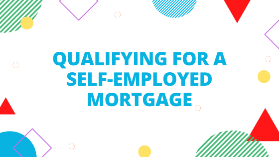 Qualifying for a self-employed mortgage blog banner
