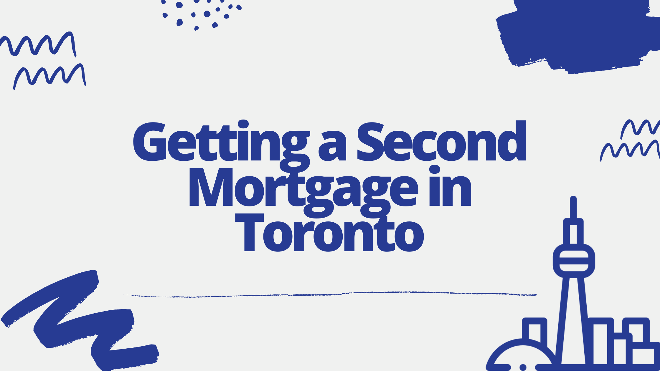 getting a second mortgage in toronto blog banner